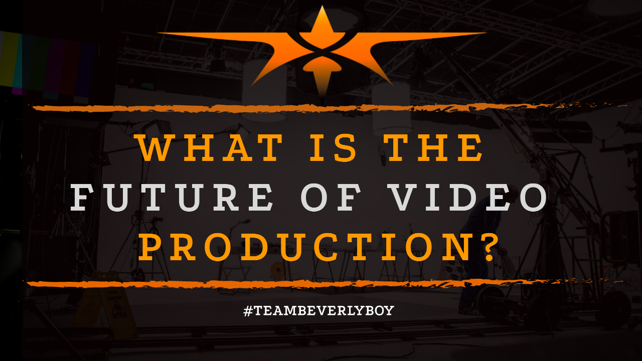 What is the Future of Video Production-