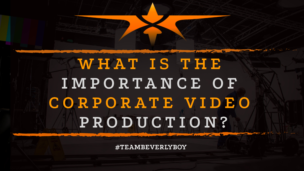What is the Importance of Corporate Video Production-