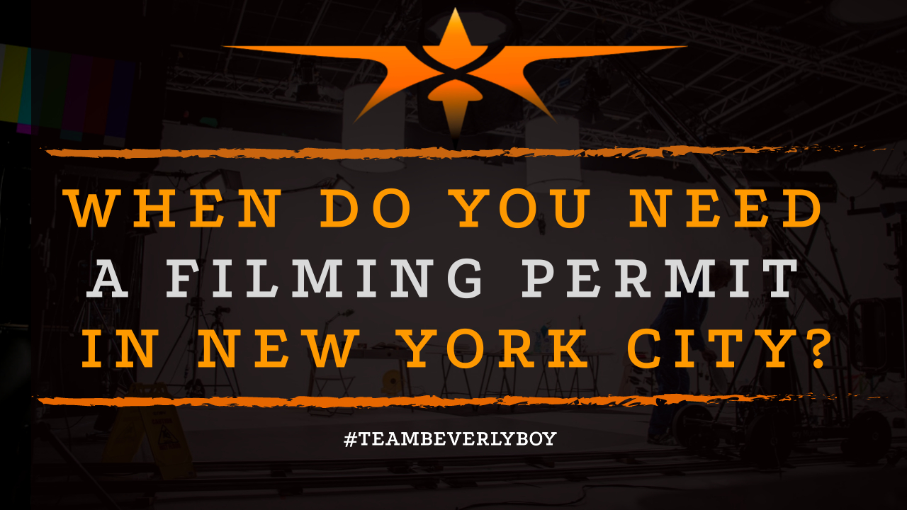 When Do You Need a Filming Permit in New York City
