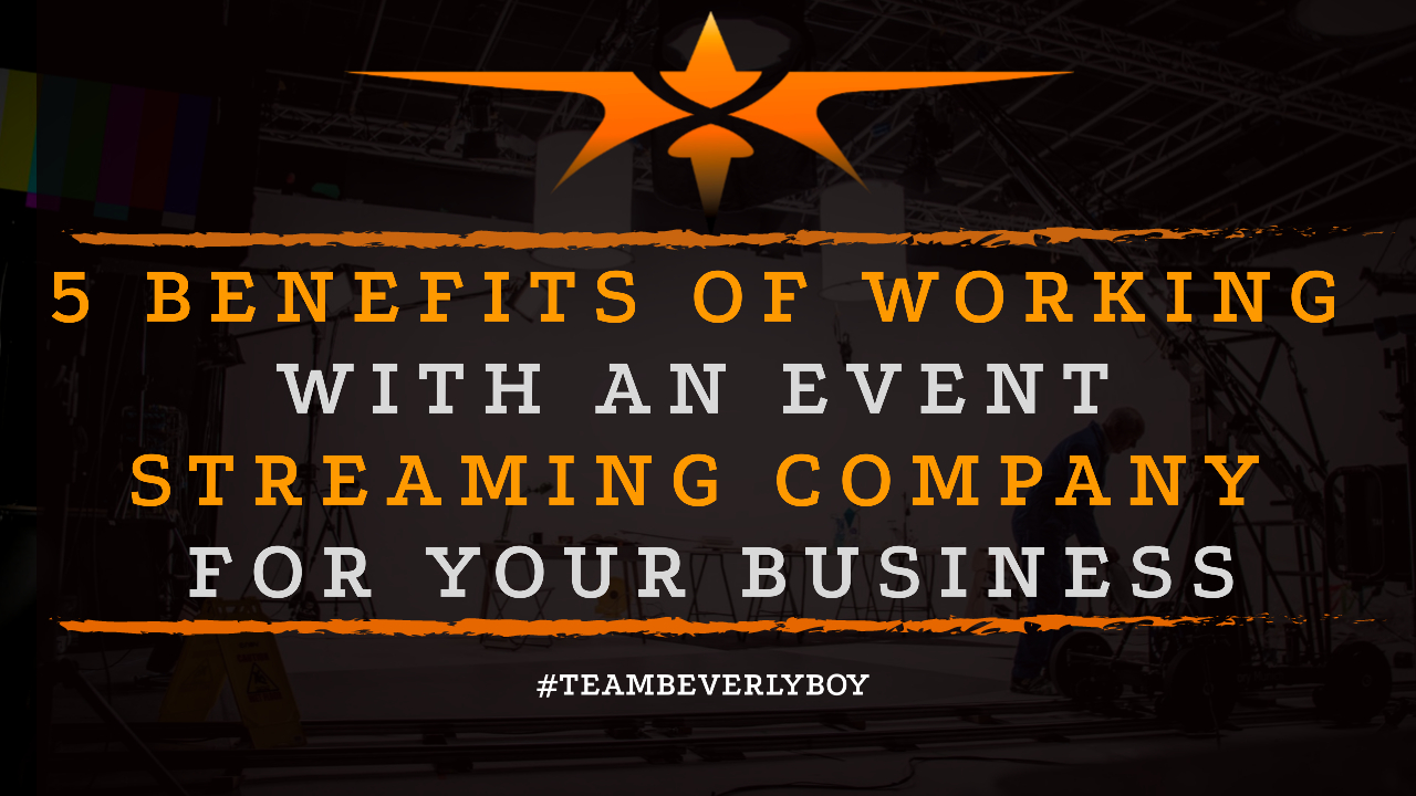 5 Benefits of Working with an Event Streaming Company for Your Business