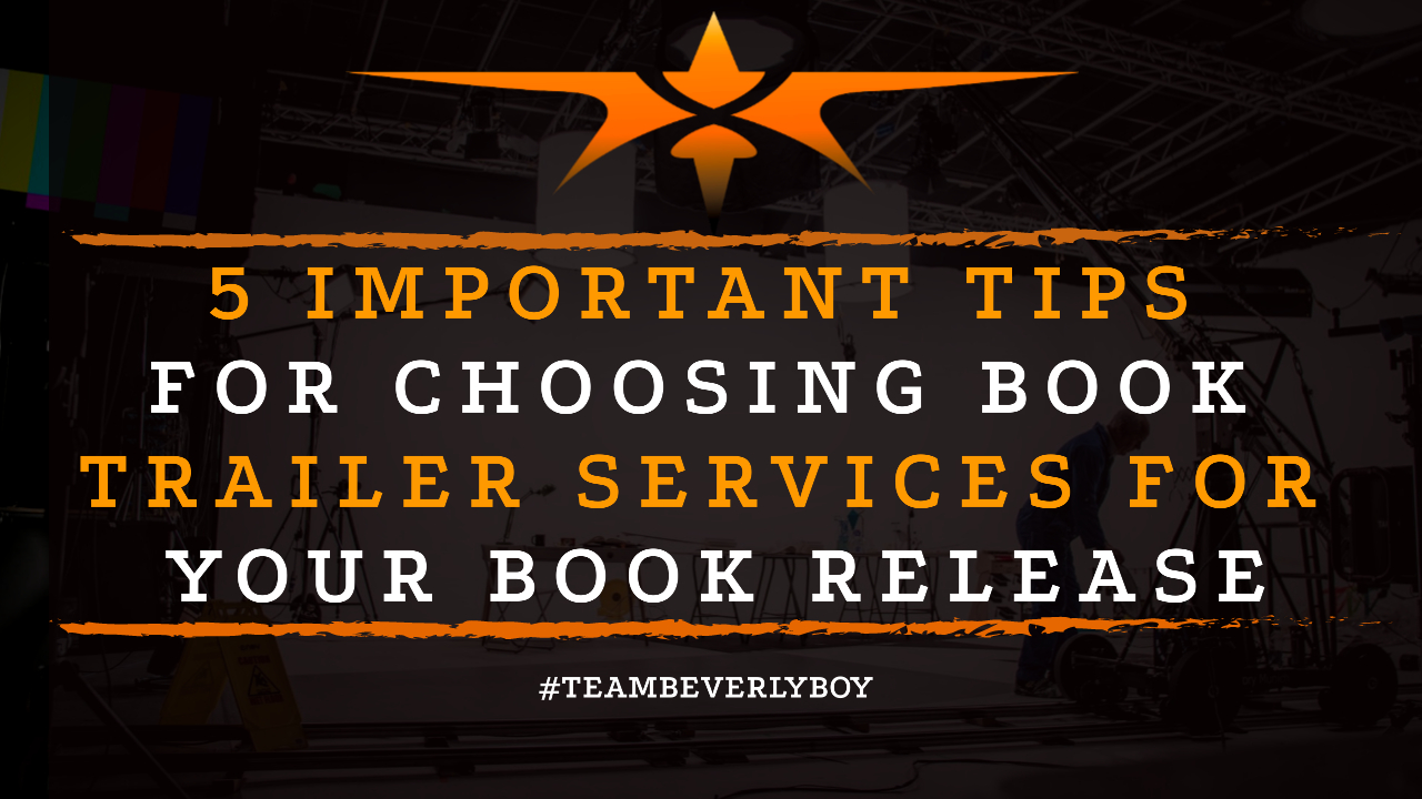 5 Important Tips for Choosing Book Trailer Services for Your Book Release
