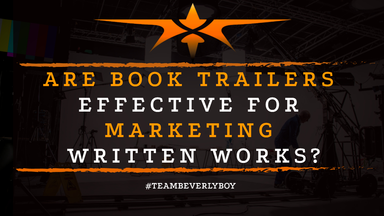 Are Book Trailers Effective for Marketing Written Works-