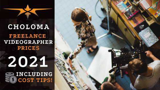 Choloma Freelance Videographer Prices in 2021