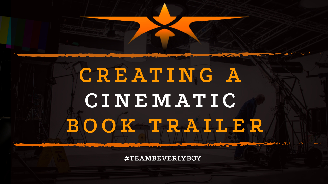 Creating a Cinematic Book Trailer
