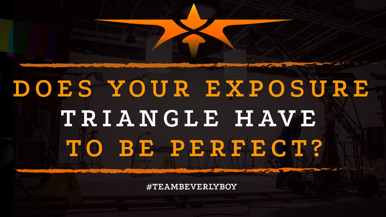 Does Your Exposure Triangle Have to be Perfect-