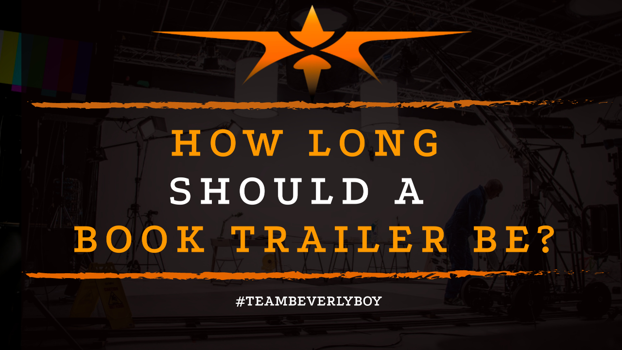 How Long Should a Book Trailer Be