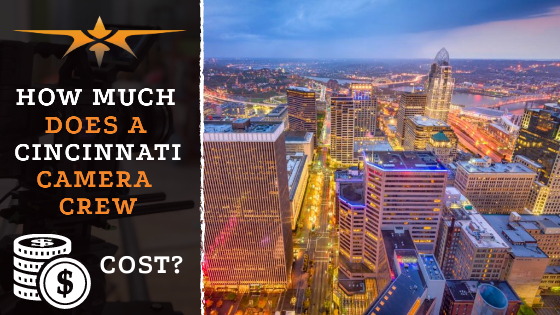 How much does a Cincinnati camera crew cost