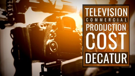 How much does it cost to produce a commercial in Decatur