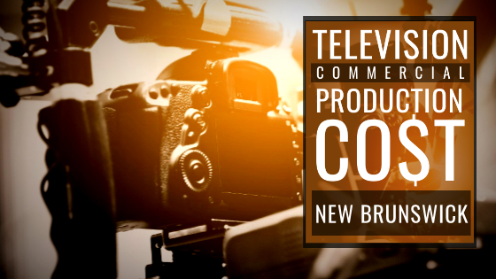 How much does it cost to produce a commercial in New Brunswick