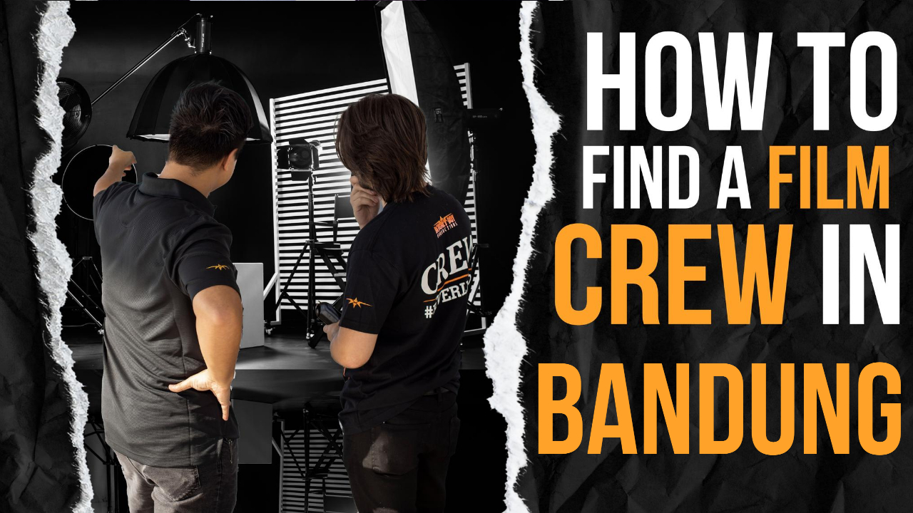 How to Find a Film Crew in Bandung