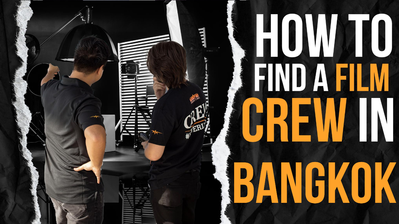 How to Find a Film Crew in Bangkok