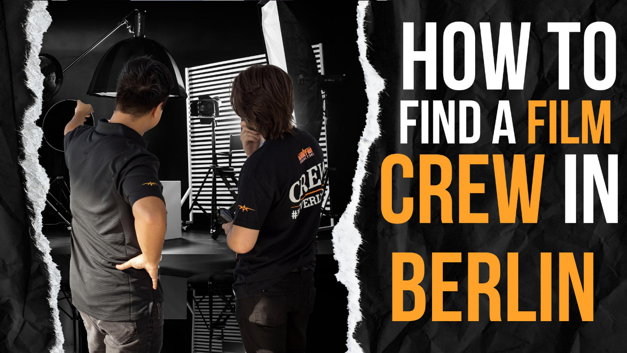 How to Find a Film Crew in Berlin
