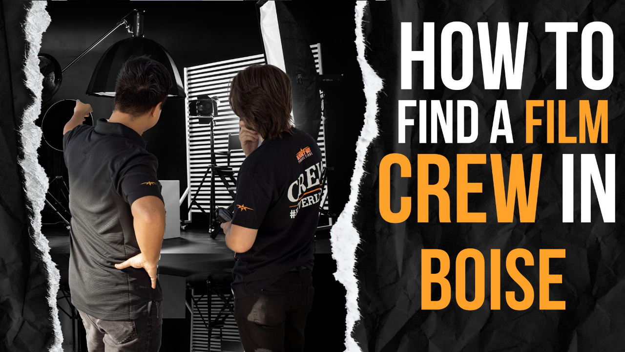 How to Find a Film Crew in Boise