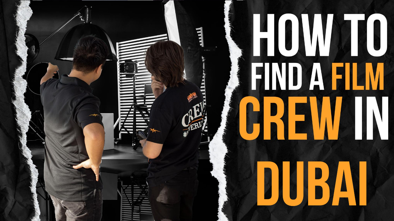 How to Find a Film Crew in Dubai