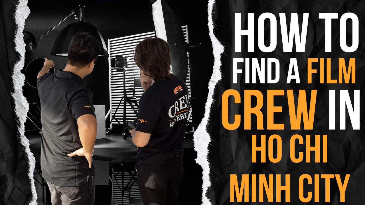 How to Find a Film Crew in Ho Chi Minh City