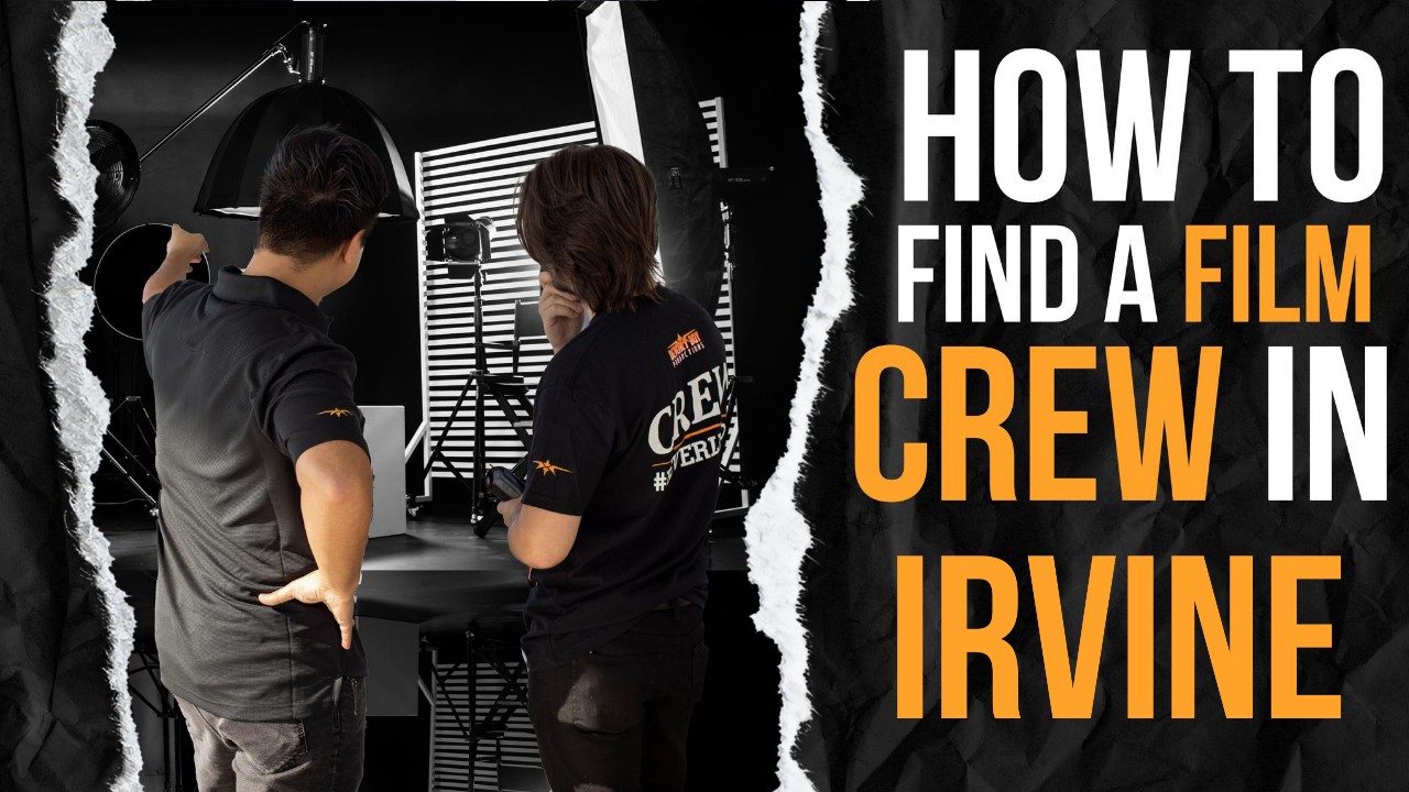 How to Find a Film Crew in Irvine