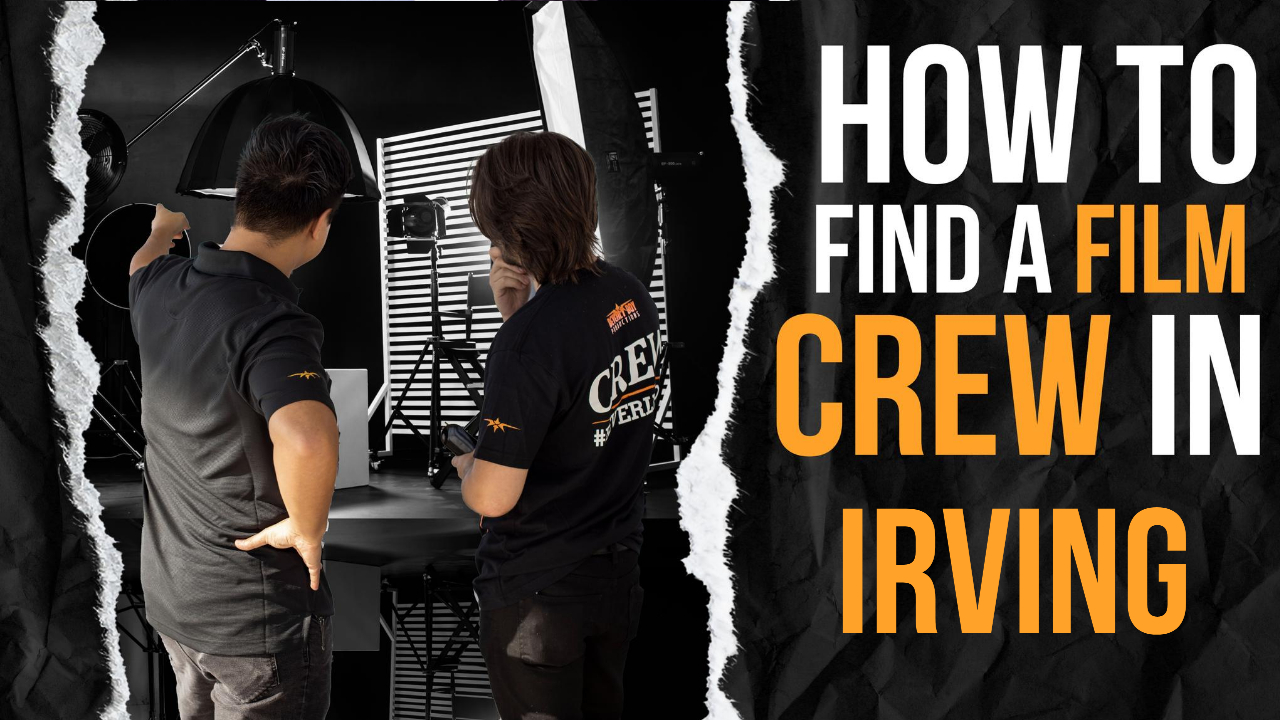 How to Find a Film Crew in Irving