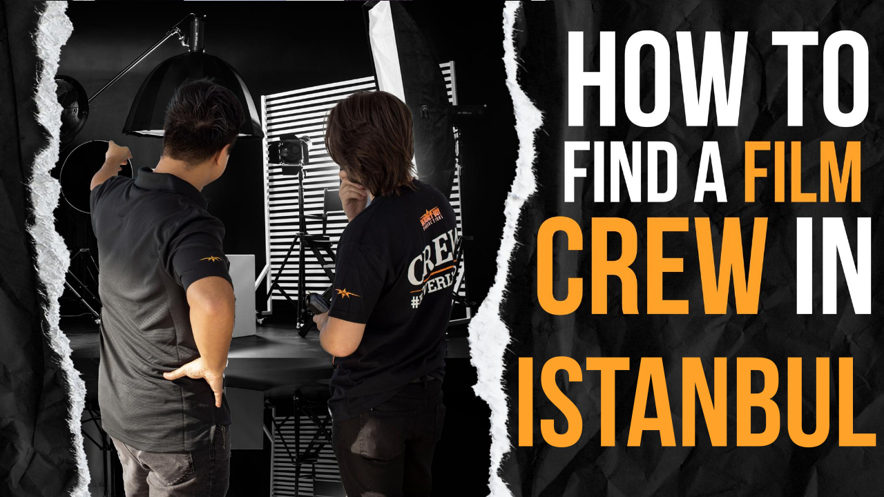 How to Find a Film Crew in Istanbul