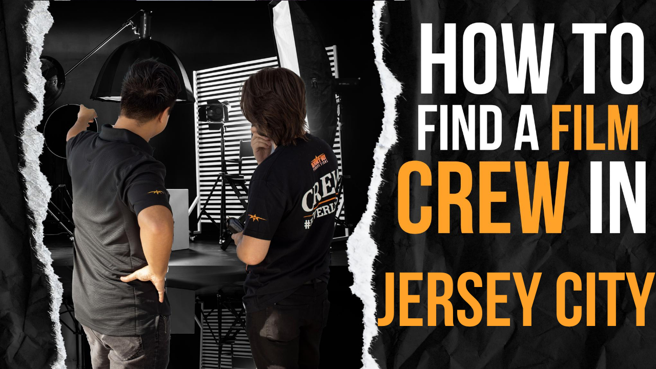 How to Hire a Film Crew in Jersey City