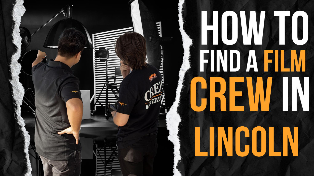 How to Hire a Film Crew in Lincoln