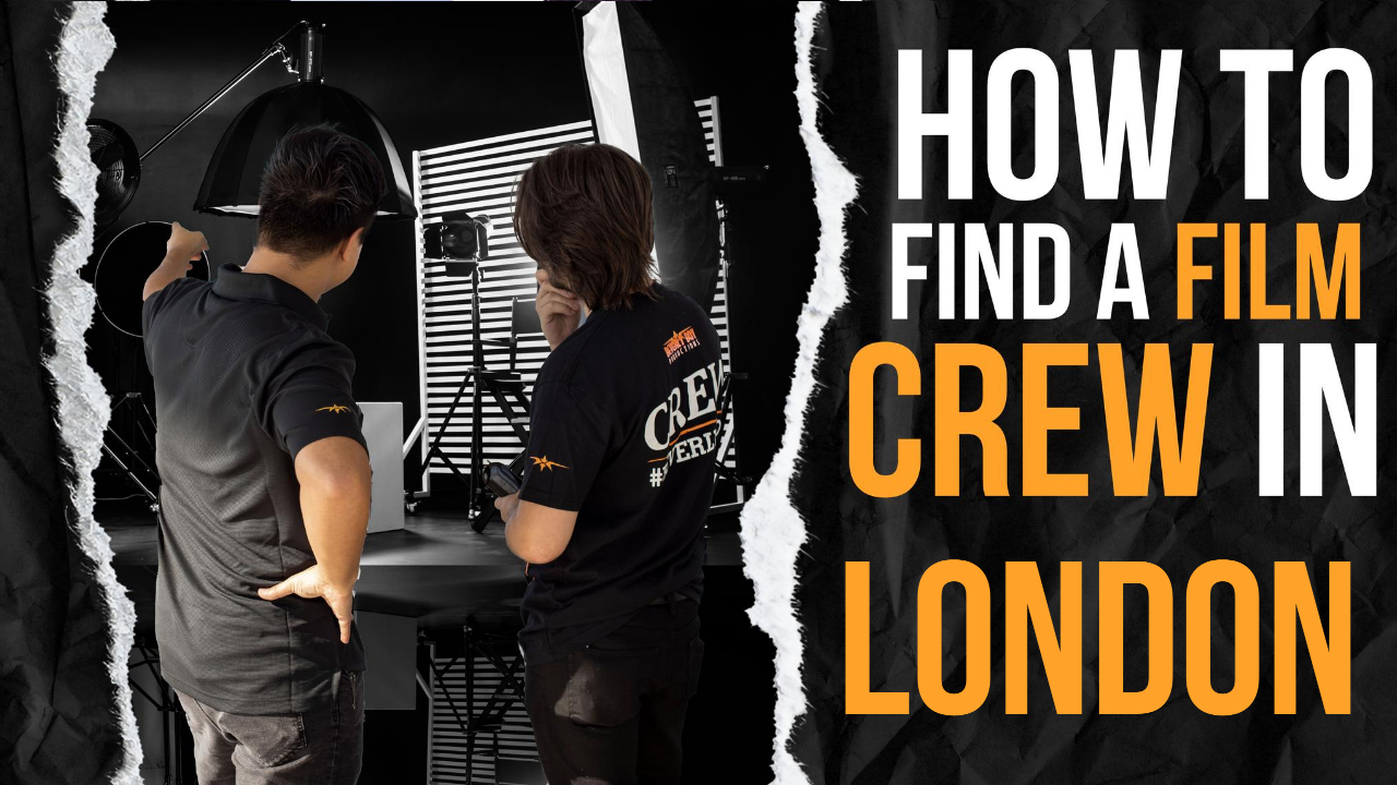 How to Find a Film Crew in London