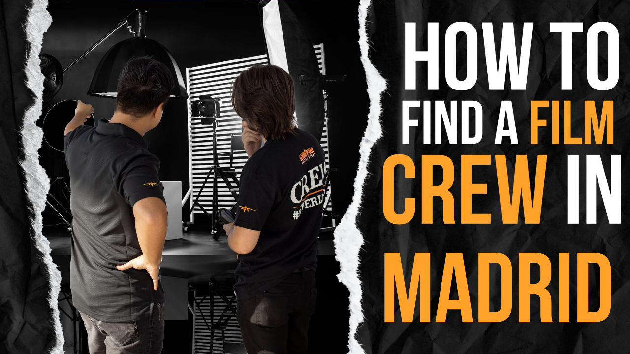 How to Find a Film Crew in Madrid