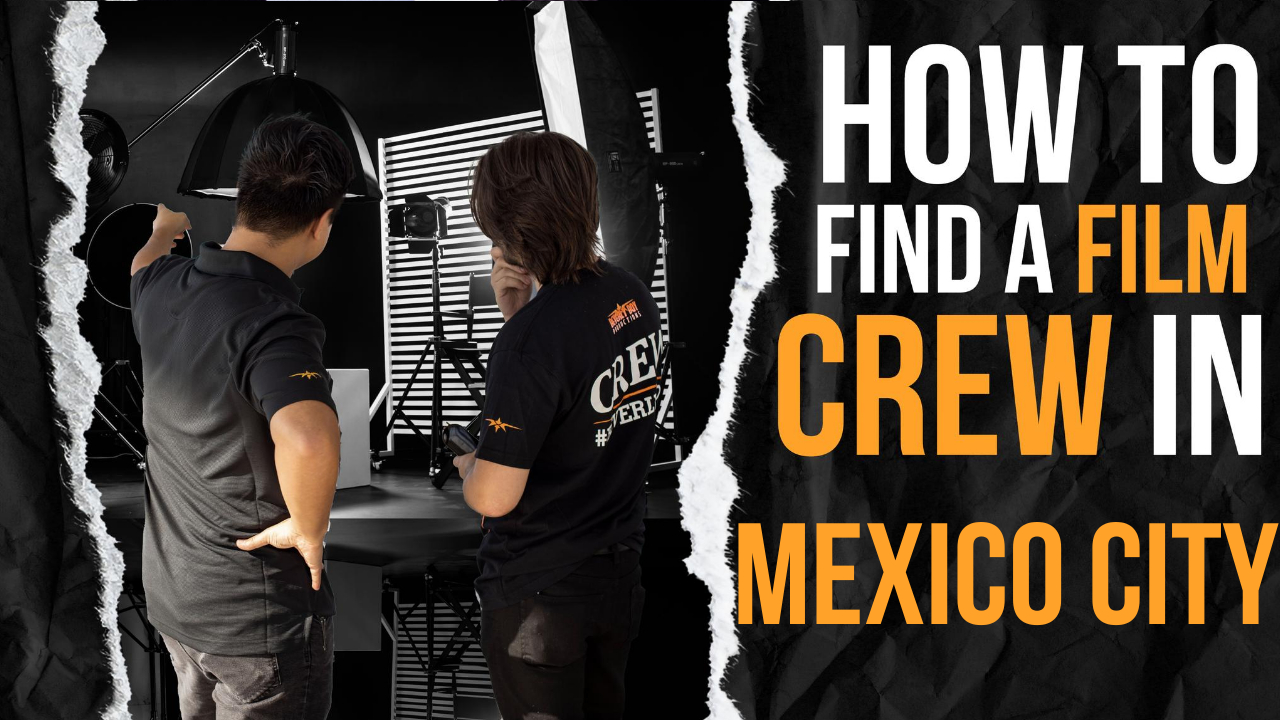 How to Find a Film Crew in Mexico City