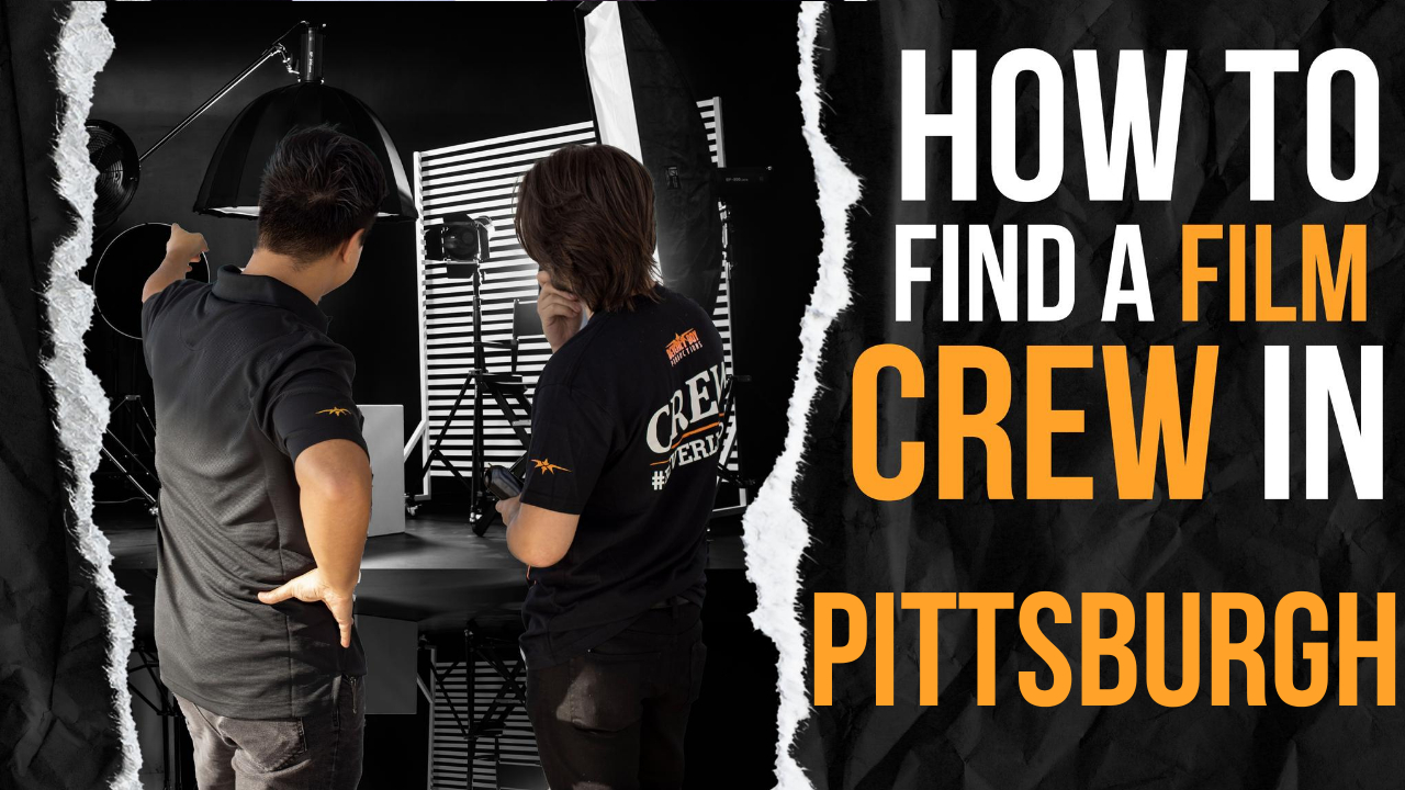 How to Find a Film Crew in Pittsburgh