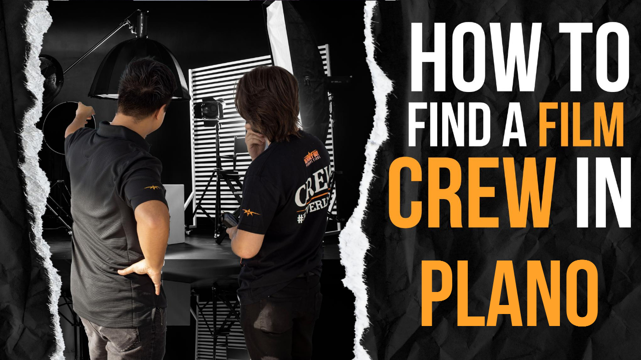 How to Find a Film Crew in Plano