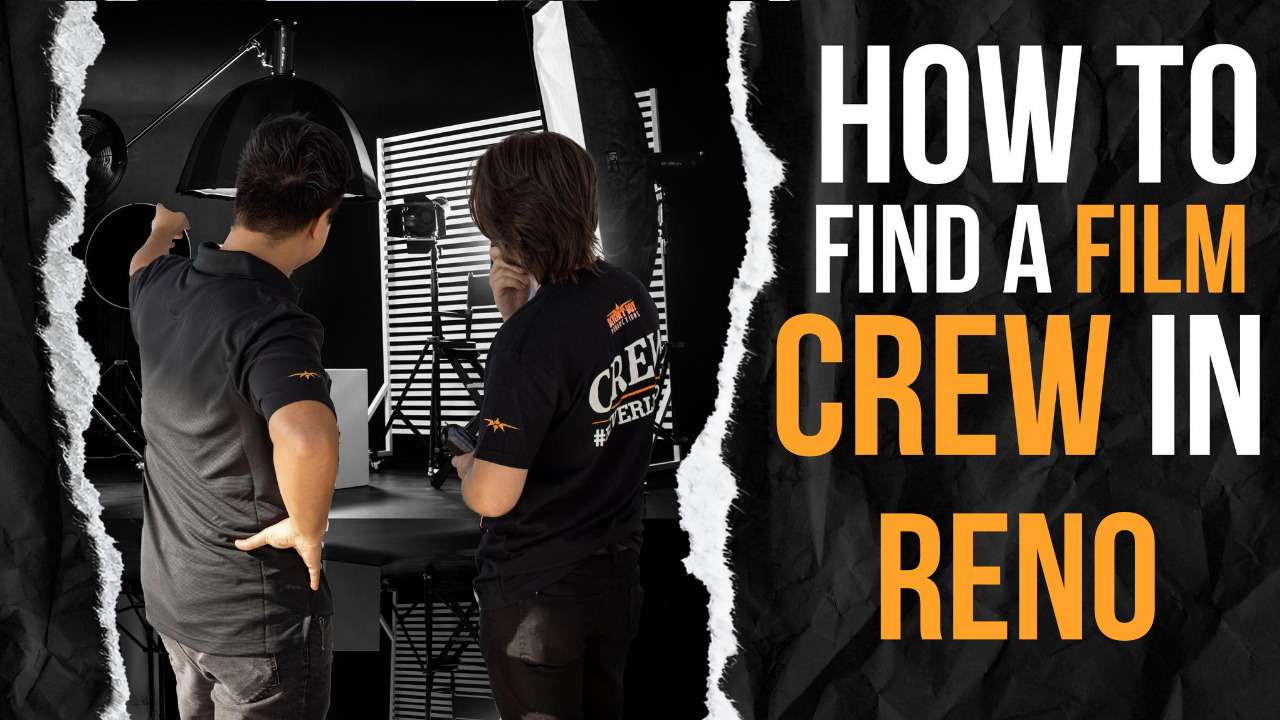 How to Find a Film Crew in Reno