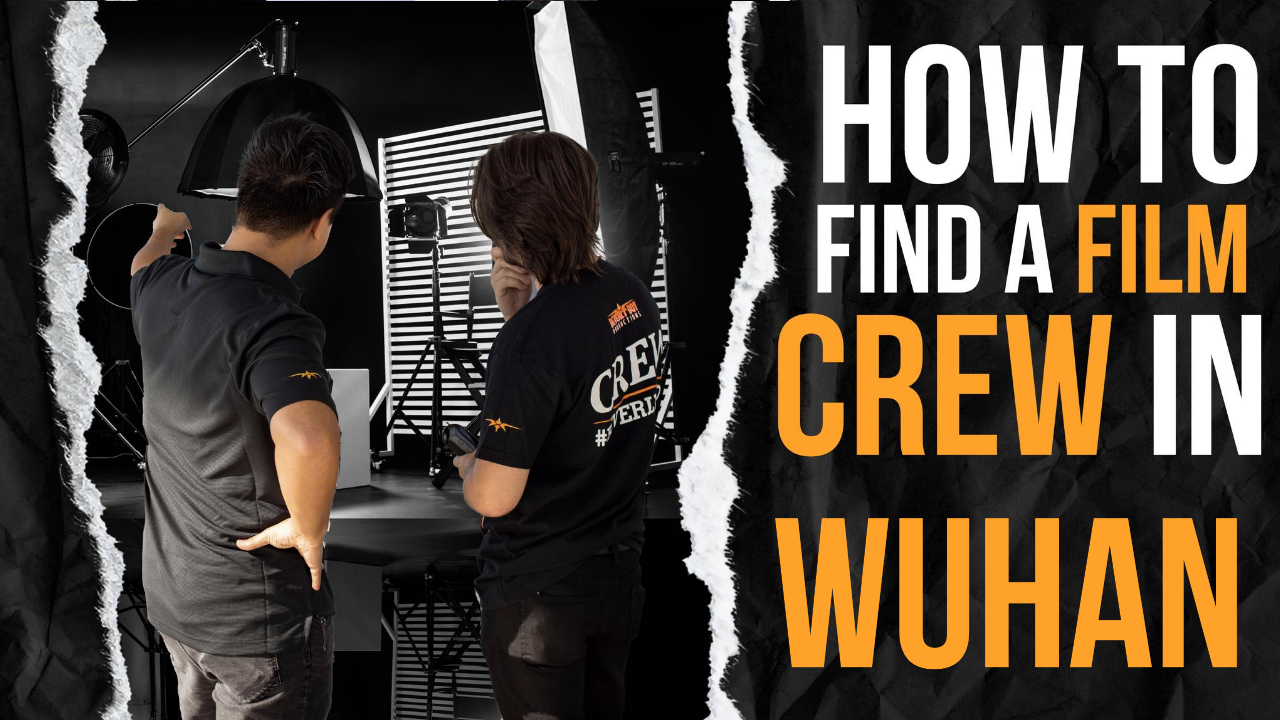 How to Find a Film Crew in Wuhan