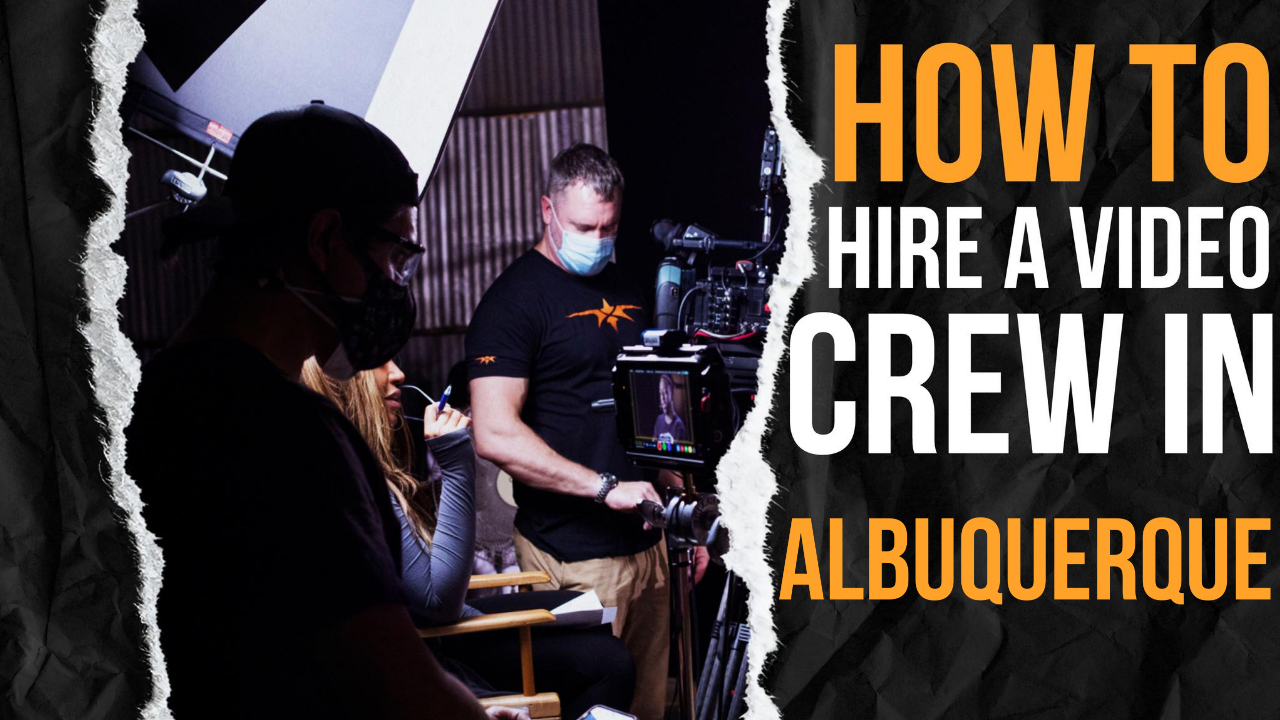 How to Hire a Video Crew in Albuquerque