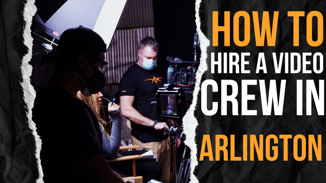 How to Hire a Video Crew in Arlington