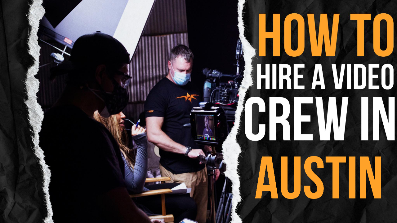 How to Hire a Video Crew in Austin