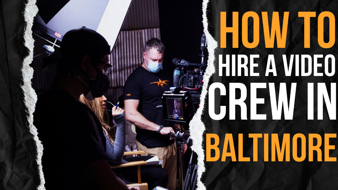 How to Hire a Video Crew in Baltimore