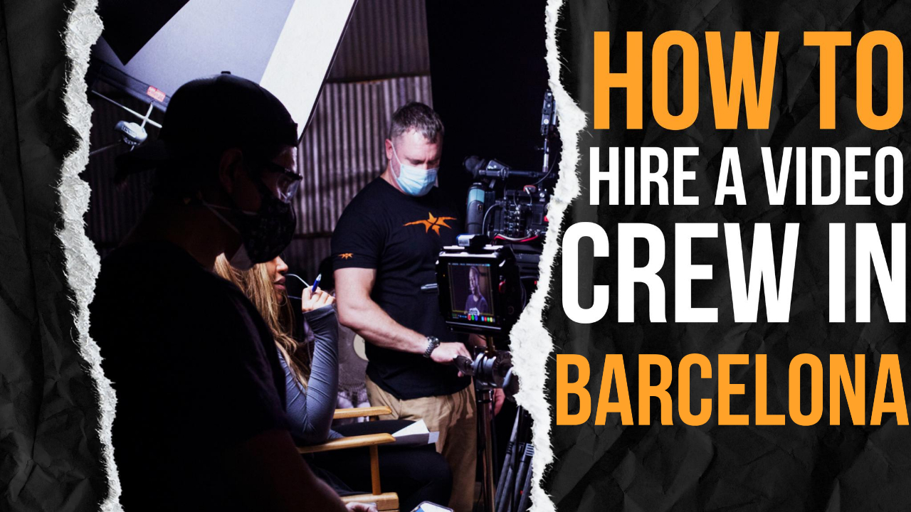 How to Hire a Video Crew in Barcelona
