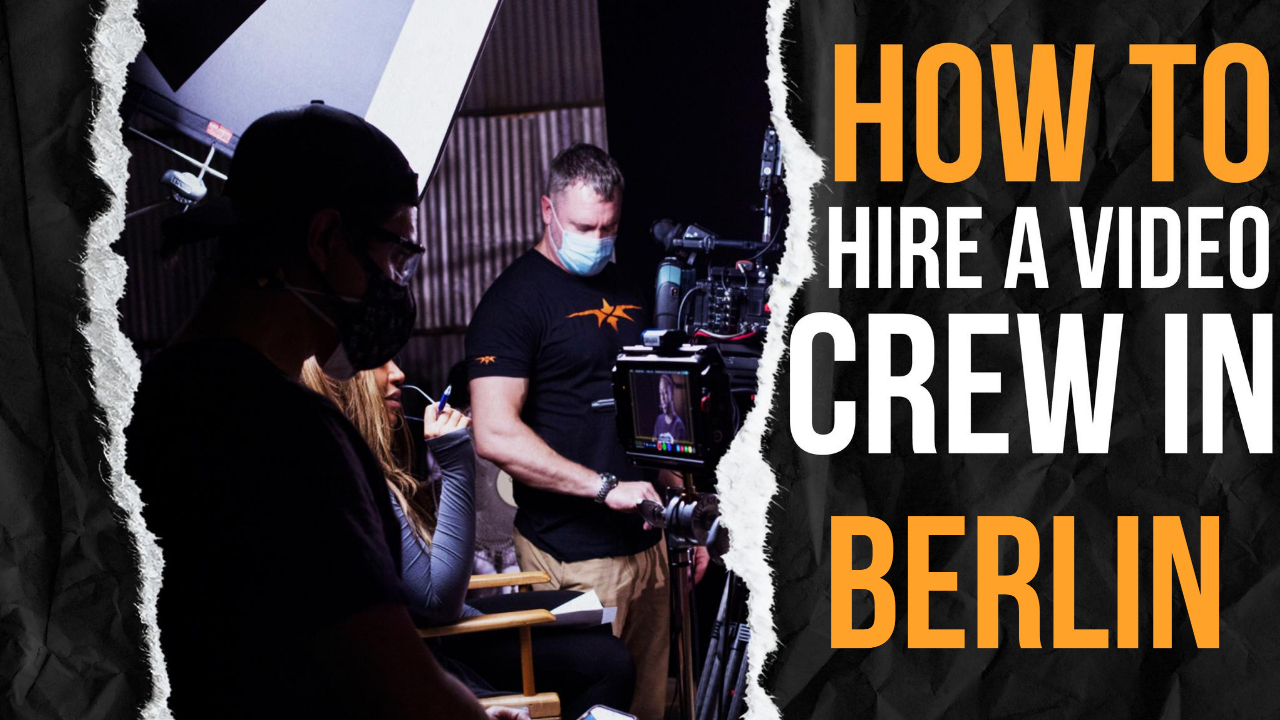 How to Hire a Video Crew in Berlin