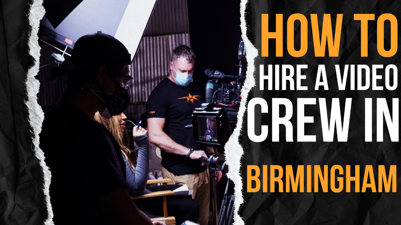 How to Hire a Video Crew in Birmingham