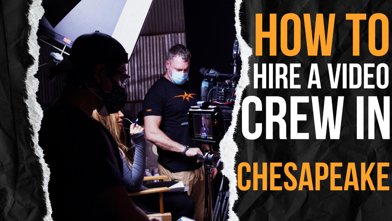 How to Hire a Video Crew in Chesapeake