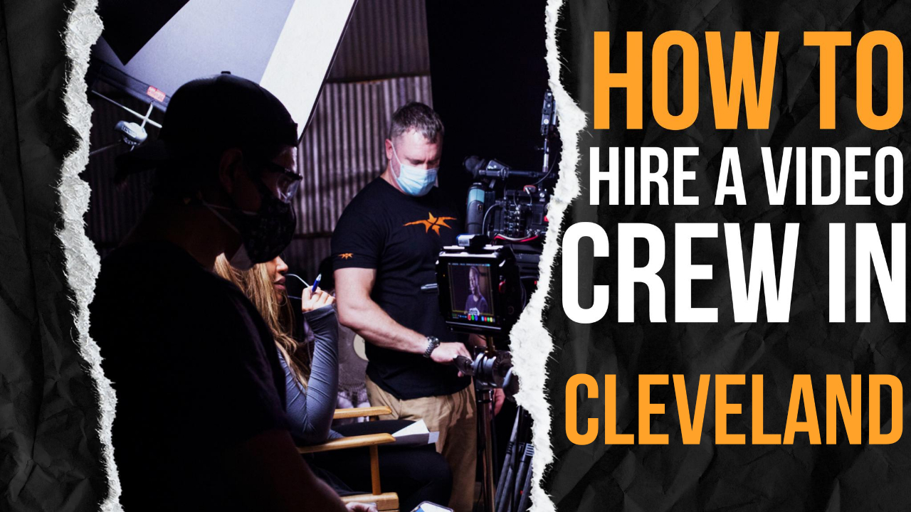 How to Hire a Video Crew in Cleveland