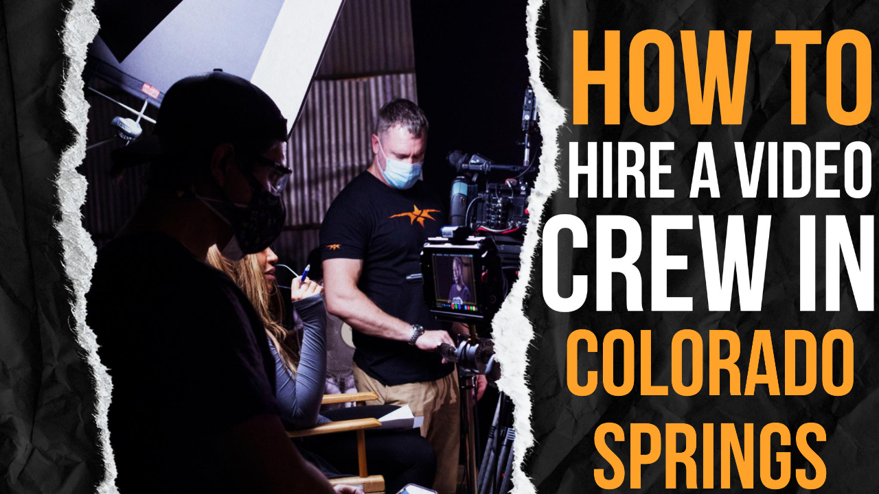How to Hire a Video Crew in Colorado Springs