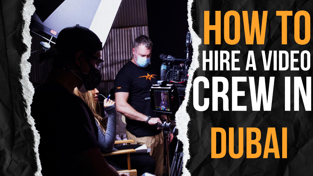 How to Hire a Video Crew in Dubai