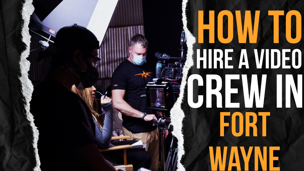 How to Hire a Video Crew in Fort Wayne