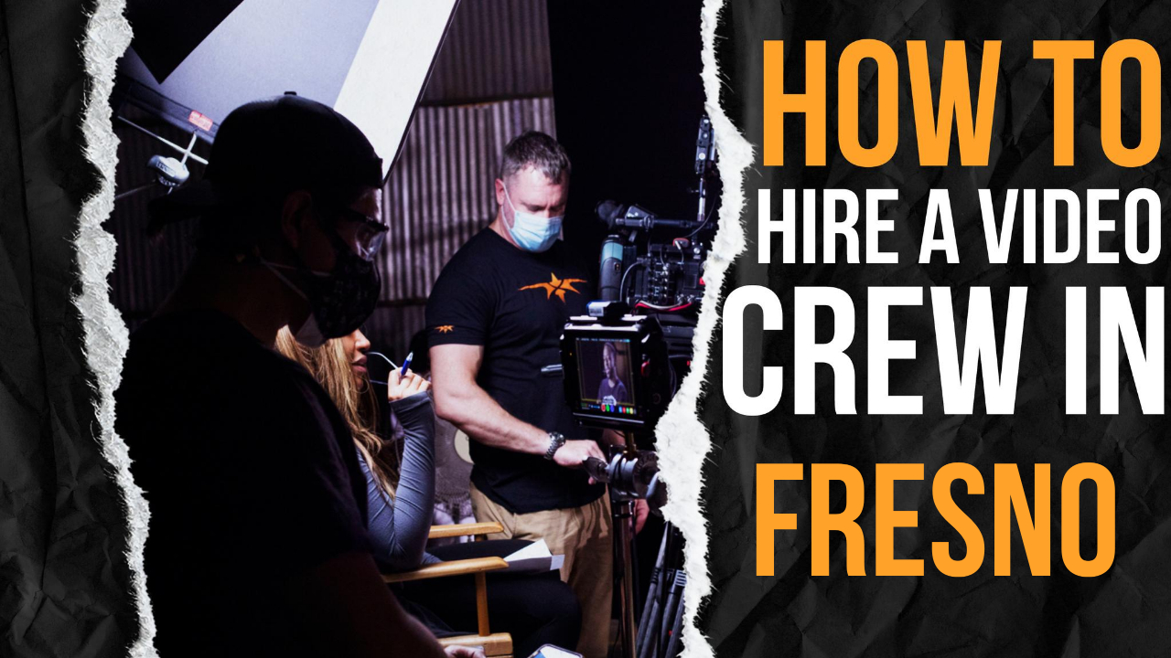 How to Hire a Video Crew in Fresno