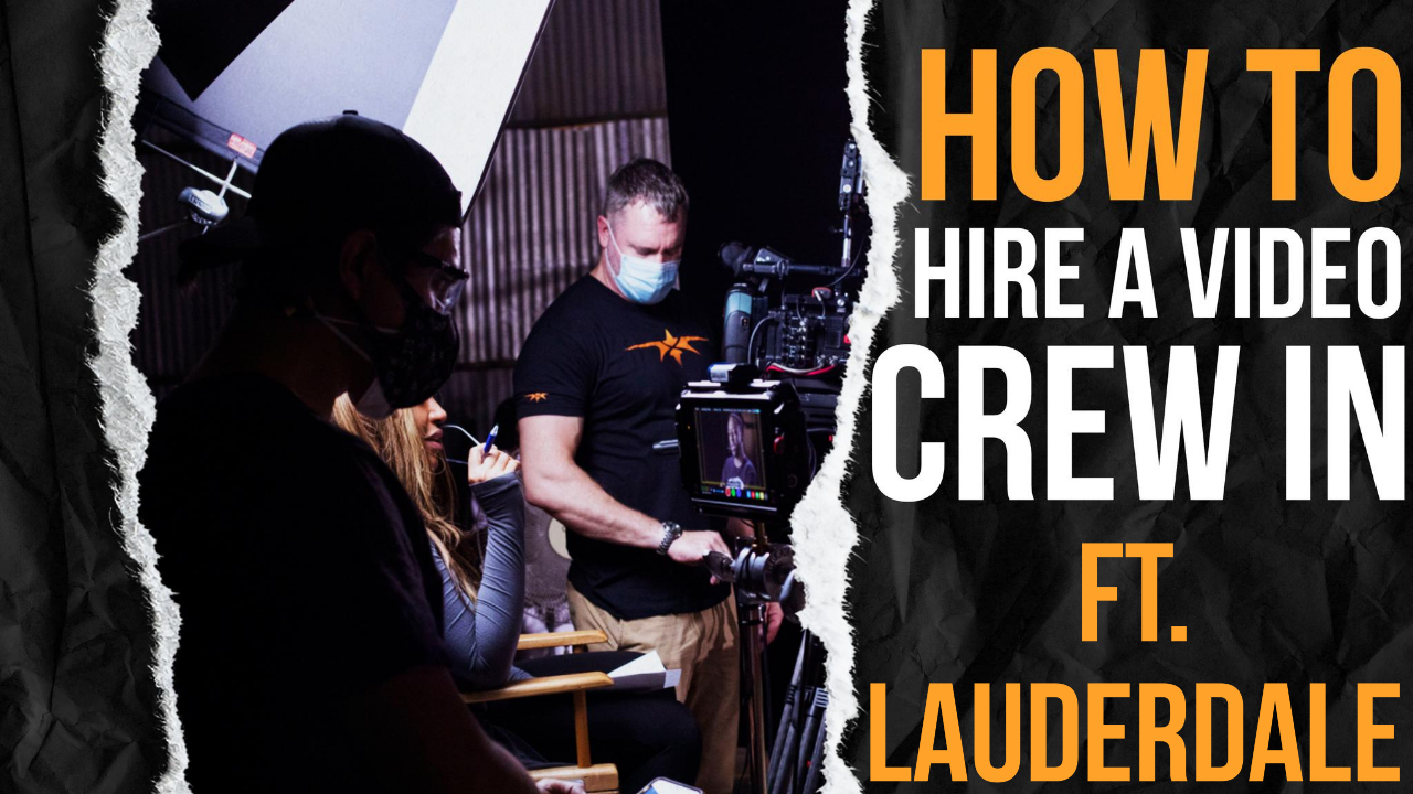 How to Hire a Video Crew in Ft. Lauderdale