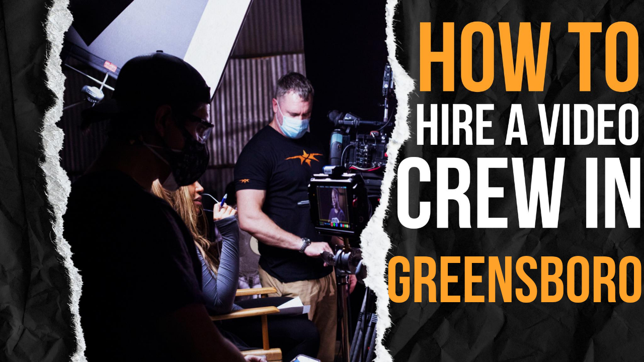 How to Hire a Video Crew in Greensboro