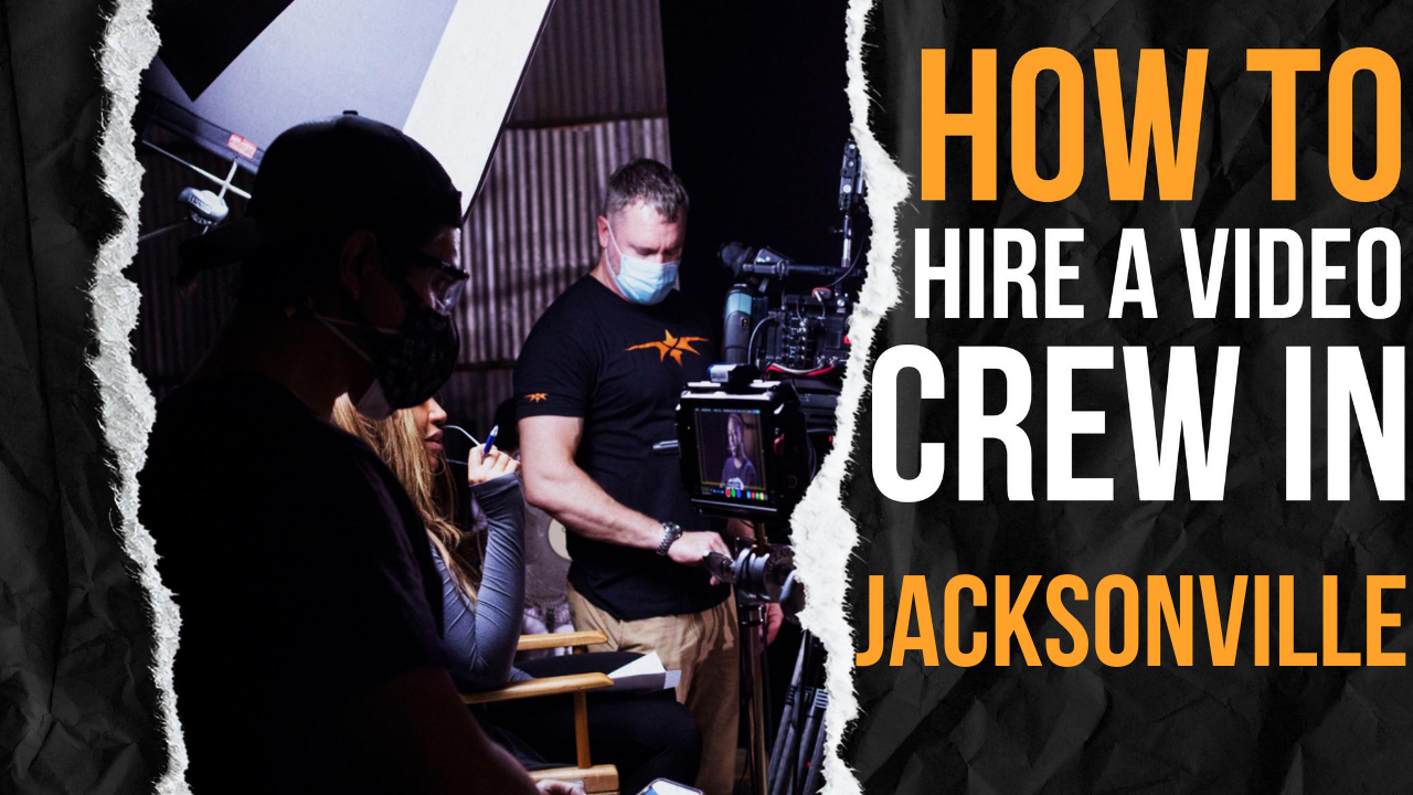 How to Hire a Video Crew in Jacksonville