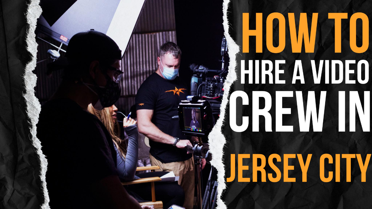 How to Hire a Video Crew in Jersey City