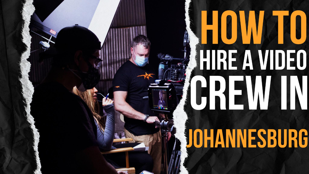How to Hire a Video Crew in Johannesburg
