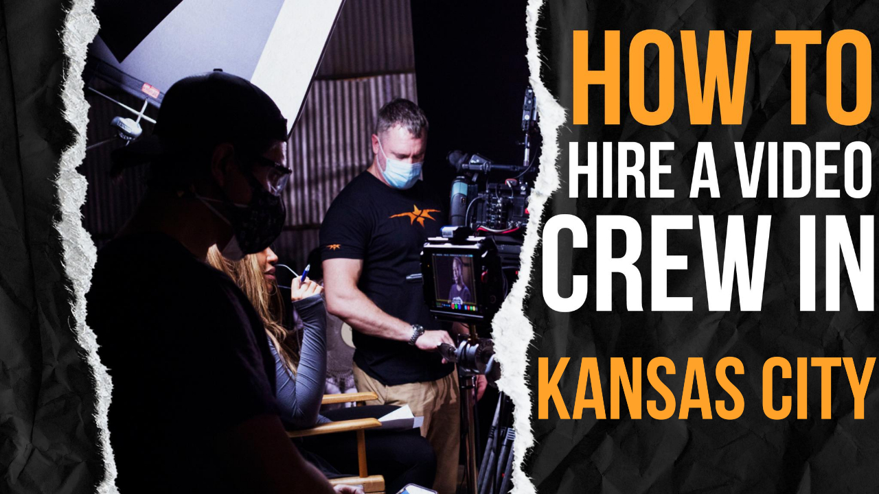 How to Hire a Video Crew in Kansas City